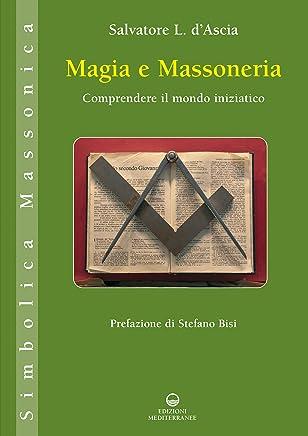 Magia e massoneria: Comprendere il mondo iniziatico
