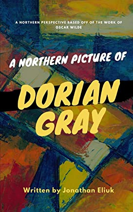A Northern Picture of Dorian Gray