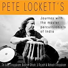 Pete Lockett's Journey With The Master Percussionists Of India