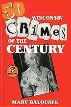 50 Wisconsin Crimes of the Century