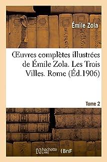 Oeuvres complètes illustrées de Émile Zola. Les Trois Villes. Rome. Tome 2