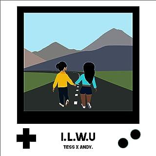 I.L.W.U. (feat. Andy.) [Explicit]