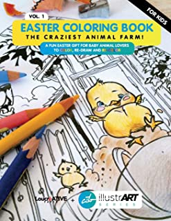 Easter Coloring Book for Kids: The Craziest Animal Farm! A Fun Easter Gift for Baby Animal Lovers to Color, Re-Draw and R...
