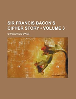 Sir Francis Bacon's Cipher Story (Volume 3)