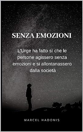 Senza Emozioni: LUrge ha fatto sì che le persone agissero senza emozioni e si allontanassero dalla società.
