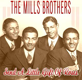 The Mills Brothers Send A Little Gift Of Roses