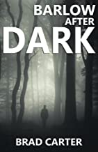 Barlow After Dark: Humor, Horror, God, and a Serial Killer - What more could you ask for?