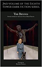 The Beyond. Stories Inspired by the Lucio Fulci Death Trilogy: Curated by Raffaele Pezzella (Dark Fiction Series Book 2)