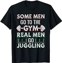 Mens Some Men go the Gym, real Men go Juggling - Juggle T-Shirt
