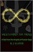 Sage's Hand: The Trials: A Tale from the Knights of Forever Saga