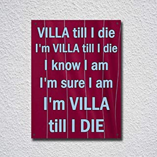 Aston Villa Till I Die Football Song Tin Sign Metal Sign TIN Sign 7.8X11.8 INCH