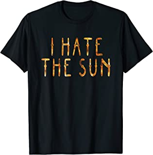 i hate the sun t shirt