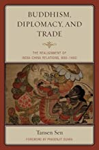 Buddhism, Diplomacy, and Trade: The Realignment of India–China Relations, 600–1400