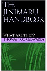 The Jinimaru handbook: What are they? (The Jinimaru Project) Kindle Edition