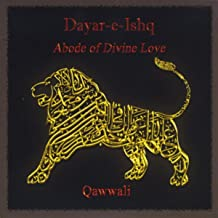 Dayar-e-Ishq: Abode of Divine Love