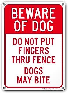 Beware of Dog Do Not Put Fingers Thru Fence Sign - 10