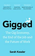 Gigged: The Gig Economy, the End of the Job and the Future of Work