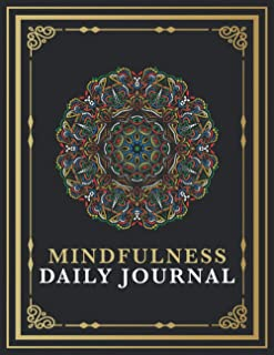 Mindfulness Daily Journal: Mindfulness Journal For Health - Mindfulness Daily Practice - A Guided Journal For Mindfulness...