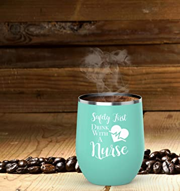 Nurse Gifts for Women – Safety First Drink with a Nurse Insulated 12oz Stainless Steel Wine Glass Coffee Mug Tumbler - Lid, S