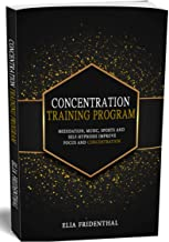 Concentration Training Program: Meditation, Music, Sports and Self-Hypnosis - Improve Focus and Concentration