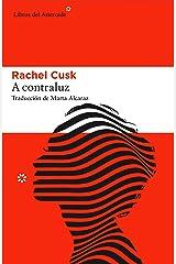 A contraluz (Libros del Asteroide nº 170) (Spanish Edition) Kindle Edition