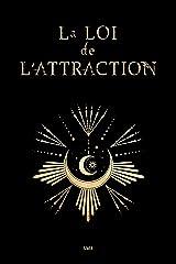 La Loi de l'attraction: Le guide ultime Format Kindle