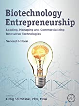 Biotechnology Entrepreneurship: Leading, Managing and Commercializing Innovative Technologies (English Edition)