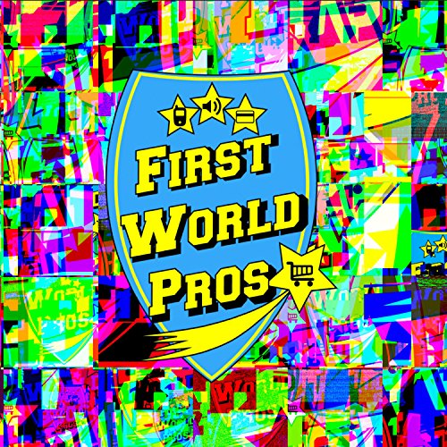 First World Pros [Explicit]