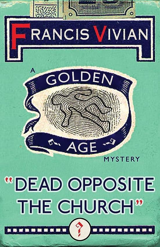で合図差別Dead Opposite the Church: A Golden Age Mystery
