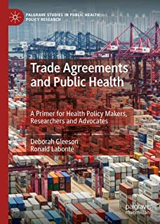Trade Agreements and Public Health: A Primer for Health Policy Makers, Researchers and Advocates