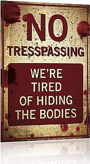 Joyingle No Trespassing We're Tired of Hiding The Bodies Metal Tin Signs vitange Sign Bar Pub Cafe Home Wall Decor Art Poster Retro 8x12Inch