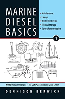 Marine Diesel Basics 1: Maintenance, Lay-up, Winter Protection, Tropical Storage, Spring Recommission (Volume 1)