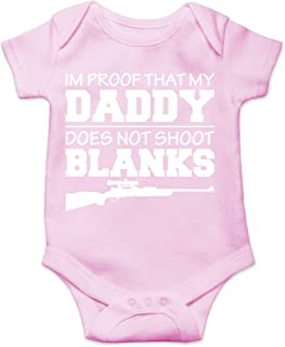 I'm Proof That My Daddy Does Not Shot Blanks - Hunting Buddy - Cute Infant One-Piece Baby Bodysuit