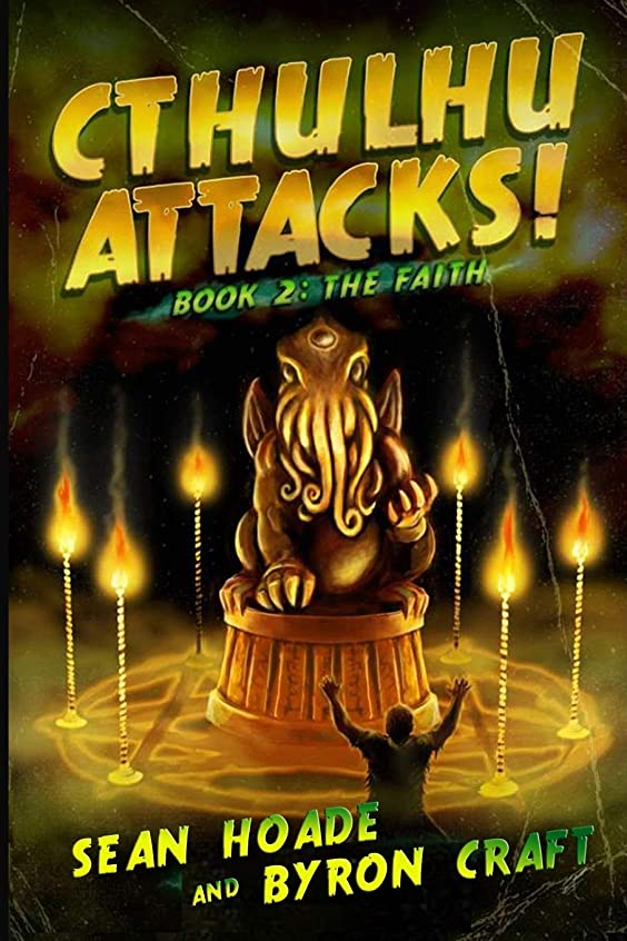 ムス価値落ちたCthulhu Attacks!: BOOK 2: THE FAITH