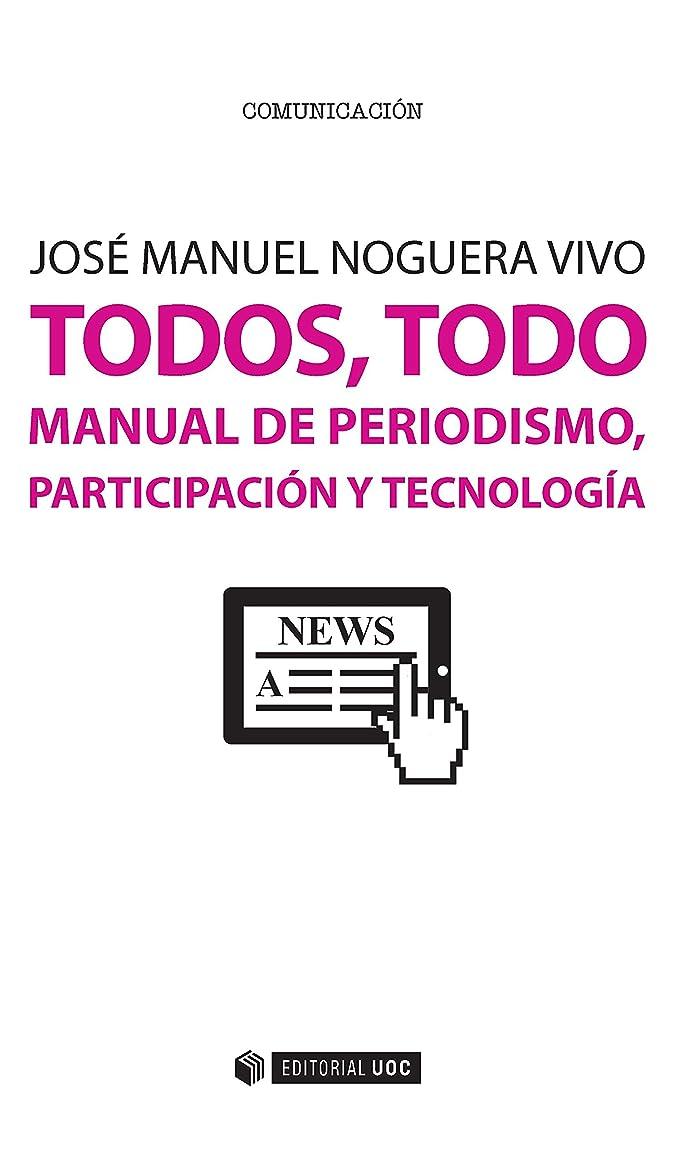 ブランデーブラウン入学するTodos, todo. Manual de periodismo, participación y tecnología (Manuales) (Spanish Edition)