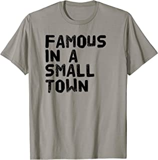 famous in a small town shirt