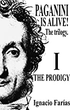 PAGANINI IS ALIVE! Vol I The Prodigy
