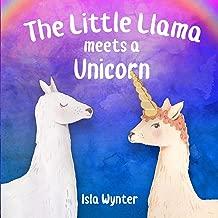 The Little Llama Meets a Unicorn: An illustrated children's book (The Little Llama's Adventures)