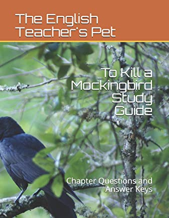 To Kill a Mockingbird Study Guide: Chapter Questions and Answer Keys