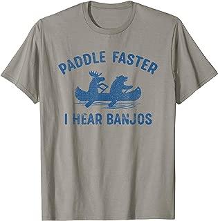 Paddle Faster I Hear Banjos - Funny Camping T-Shirt