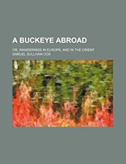 A Buckeye Abroad; Or, Wanderings in Europe, and in the Orient