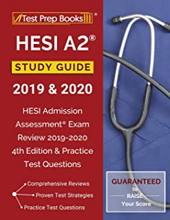 HESI A2 Study Guide 2019 & 2020: HESI Admission Assessment Exam Review 2019-2020 4th Edition & Practice Test Questions