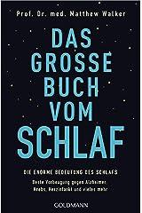 Das große Buch vom Schlaf: Die enorme Bedeutung des Schlafs - Beste Vorbeugung gegen Alzheimer, Krebs, Herzinfarkt und vieles mehr (German Edition) Kindle Edition