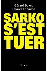 Sarko s'est tuer (Essais - Documents) Format Kindle