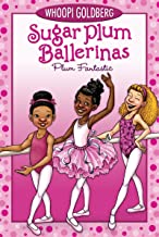 Plum Fantastic (Sugar Plum Ballerinas Book 1)
