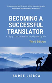 Becoming a Successful Translator: A comprehensive step-by-