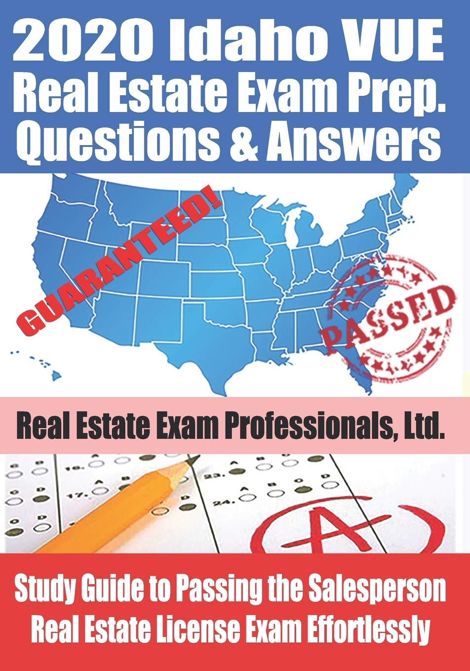2020 Idaho VUE Real Estate Exam Prep Questions And Answers: Study Guide To Passing The Salesperson Real Estate License Exa...