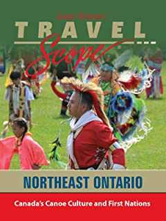 Northeast Ontario - Canada's Canoe Culture and First Nations