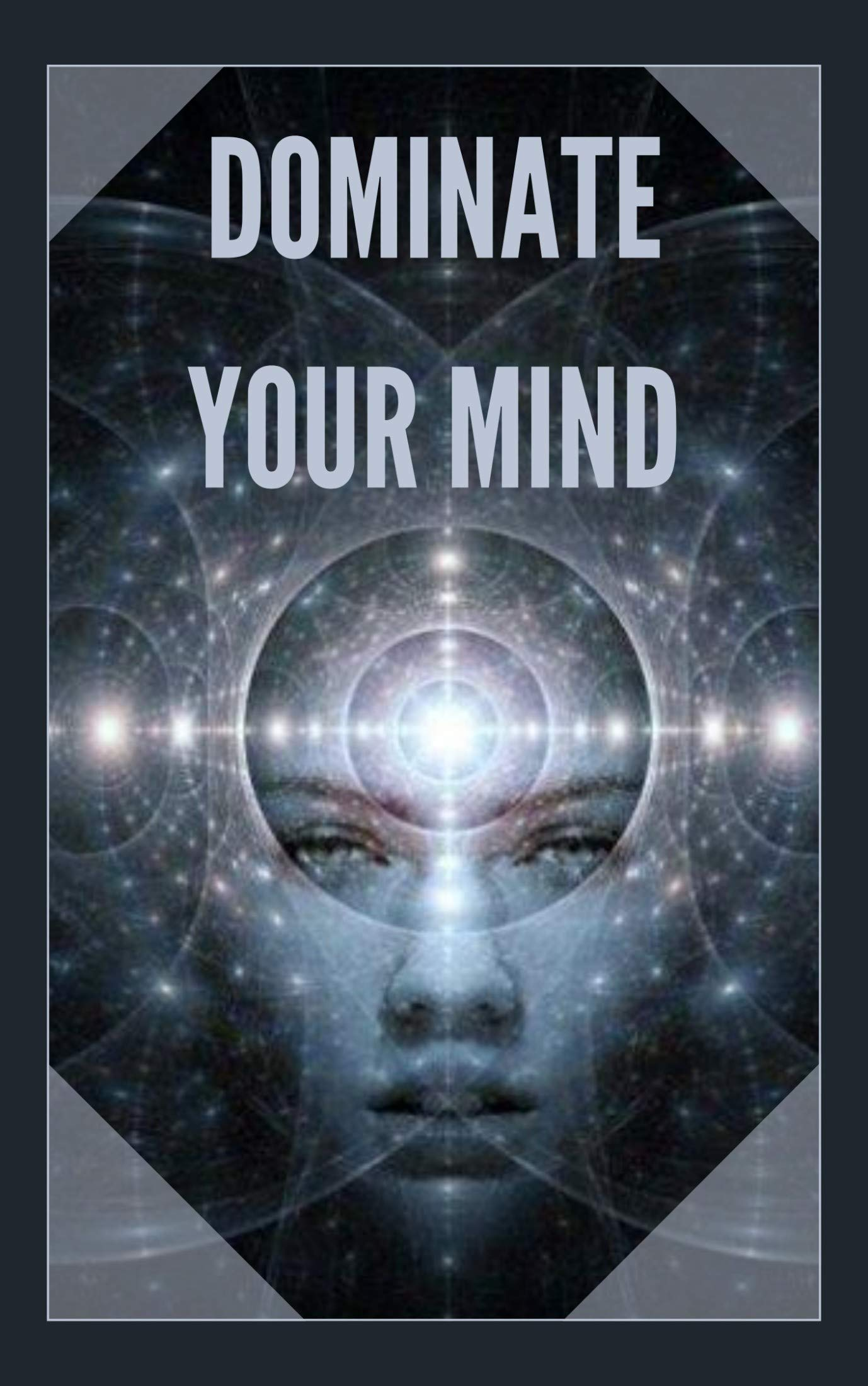 Image OfDOMINATE YOUR MIND: The Mind As An Ally