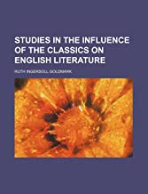 Studies in the Influence of the Classics on English Literature (Volume 39)
